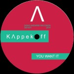 Kappekoff - You want it vinyl