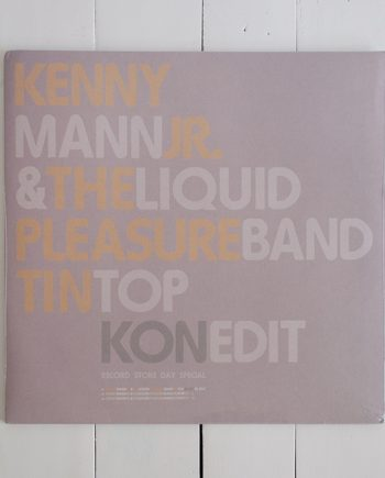 Kenny Mann Jr & The Liquid Pleasure Band - Tin Top (Kon Edit) DISCO DE VINILO