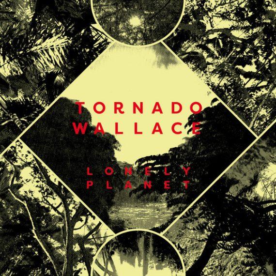 Tornado Wallace - Lonely Planet disco de vinilo