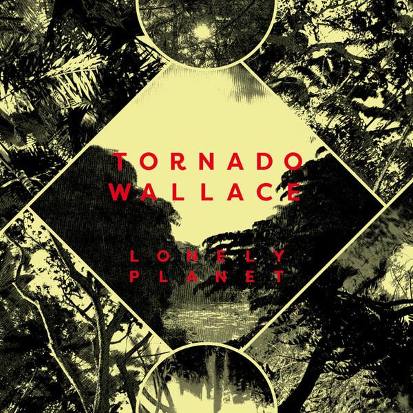 tornado-wallace-lonely-planet-vinyl